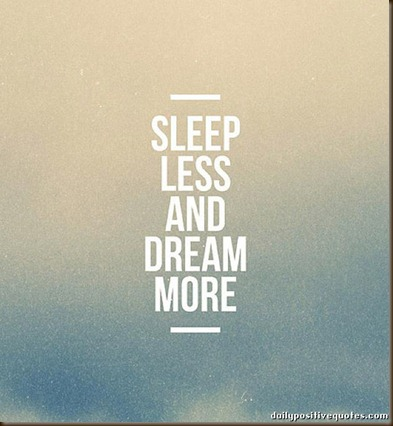 sleep-less-and-dream-more
